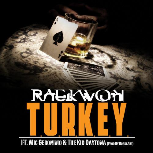 "Raekwon Feat. Mic Geronimo & The Kid Daytona ""T.U.R.K.E.Y."""