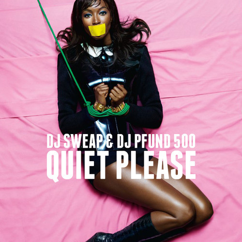 DJ Sweap & DJ Pfund 500 - Quiet Please (Free Mixtape)