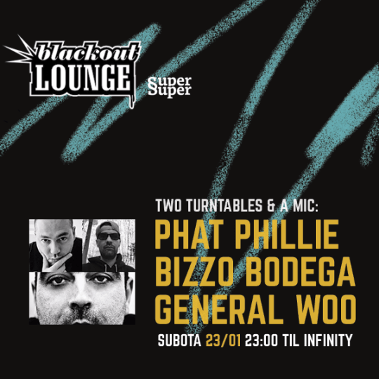Večeras: Blackout Lounge w/ Bizzo, Woo & Phillie @ Super Super, Zagreb