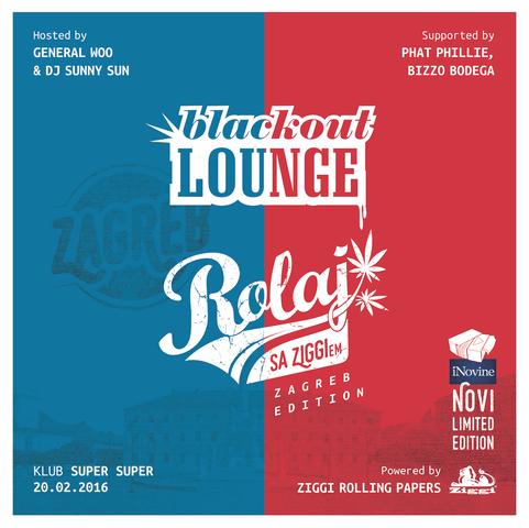 Blackout Lounge - Rolaj sa Ziggijem w/ Woo, Bizzo, Phillie & Sunny @ Super Super (20. 2.)