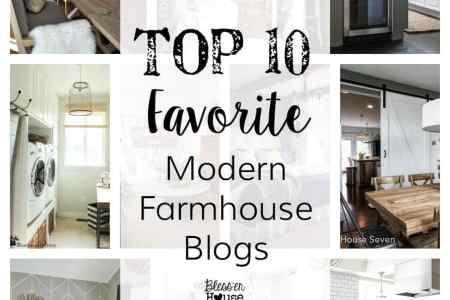 top 10 favorite modern farmhouse blog home tours