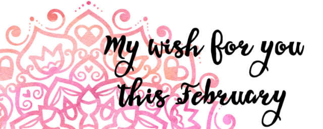 My Wish For You This February: Be Brave