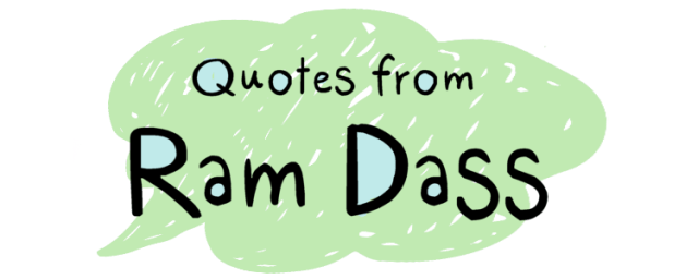 10 Quotes From Ram Dass