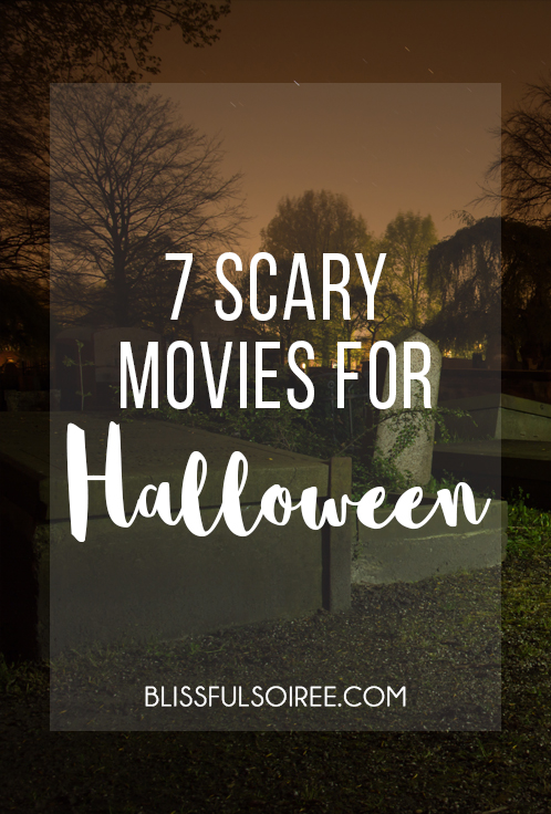 7 Scary Movies for Halloween