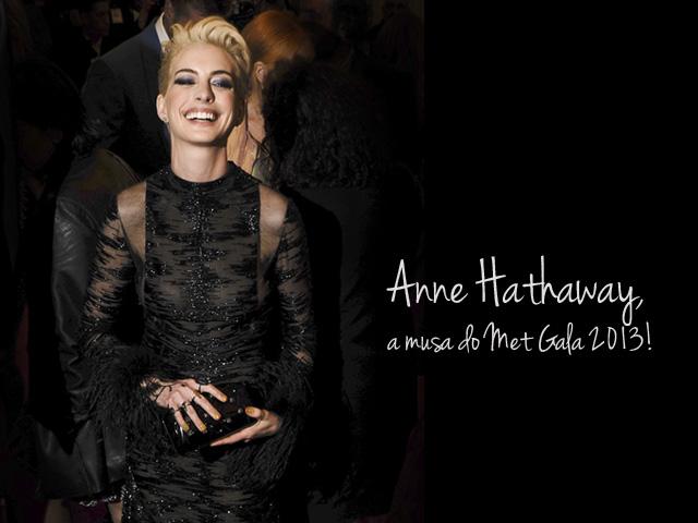 blog-da-alice-ferraz-met-gala-2013-anne-hathaway