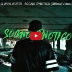 Hyenablackrob & WsW Wufer, Sogno Ipnotico - Video Rap