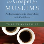 Book Review: The Gospel for Muslims by Thabiti Anyabwile