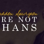 Charles Haddon Spurgeon: We Are Not Orphans