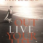 Book Review: Outlive Your Life by Max Lucado