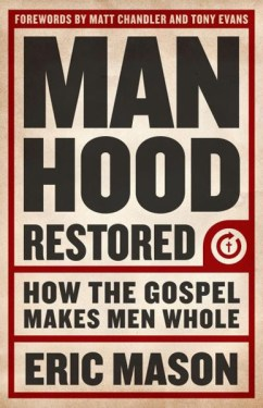 Manhood Restored by Eric Mason
