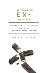 Generation Ex-Christian by Drew Dyck