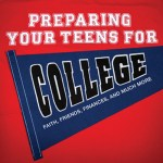 Preparing Your Teens for College is available now. Buy it atWestminster BooksorAmazon.