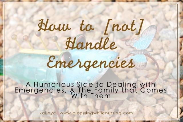 How to [not] Handle Emergencies