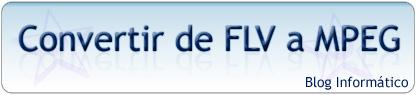 Convertir FLV a MPEG