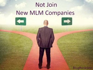 Not Join New MLM Companies