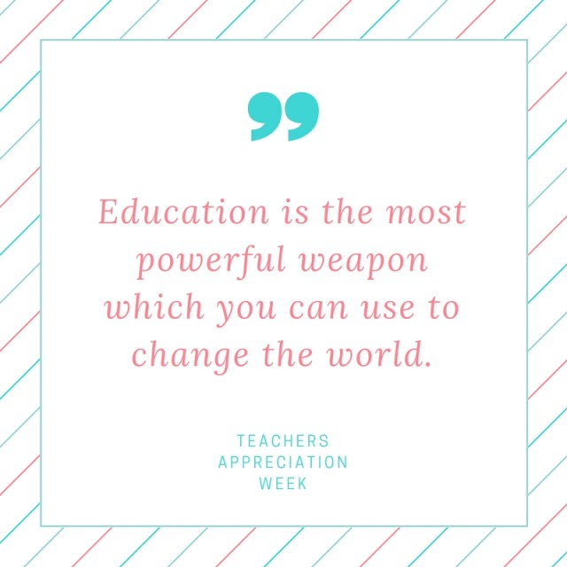 Teacher Appreciation Week - Quote
