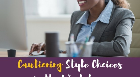 Blog Post - Cautioning Style Choices in the Workplace