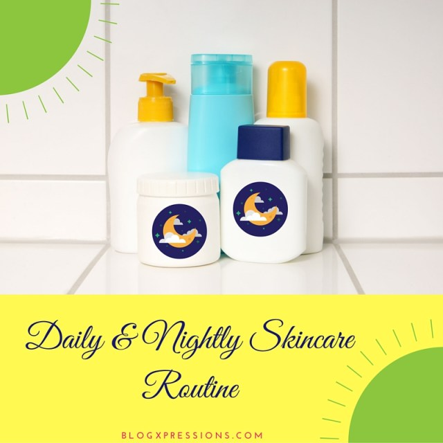 Daily & Nightly Skincare Routine