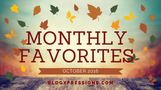 october-monthly-favorites