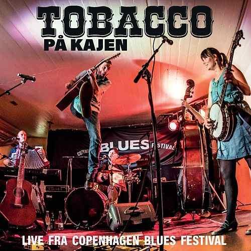Anmeldelse: Tobacco: Tobacco på kajen - live fra Copenhagen Blues Festival (Hr. Andersen Musik Produktion HRA006)