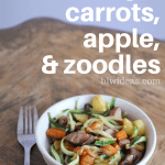 Sausage, Carrots, Apple, and Zoodles (A Video)