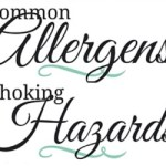Two Printables: Allergens and Choking Hazards