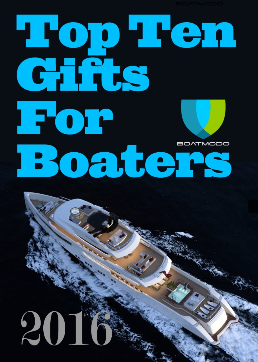 Top Ten Gifts For Boaters 2016 – Boatmodo