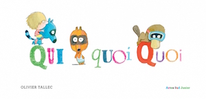 quiquoiquoi_une