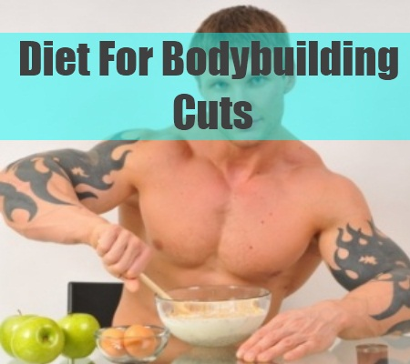 Diet For Bodybuilding Cuts