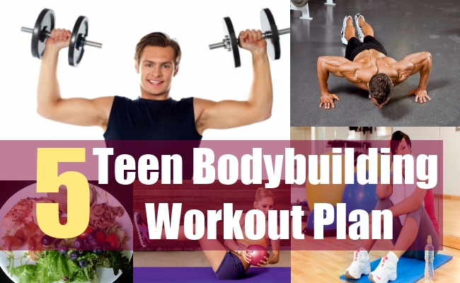 5 Teen Bodybuilding Workout Plan