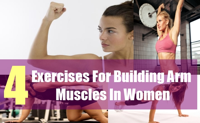 4 Exercises For Building Arm Muscles In Women