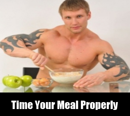 Time Your Meal Properly