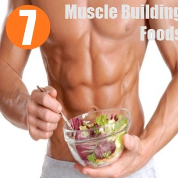 Muscle Building Foods 1