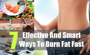 7 Effective And Smart Ways To Burn Fat Fast