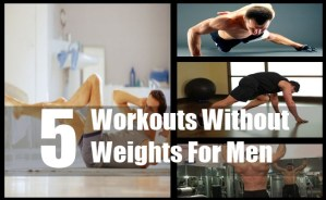 Workouts Without Weights For Men