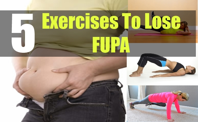 5 Exercises To Lose FUPA