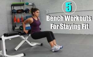 Bench Workouts For Staying Fit