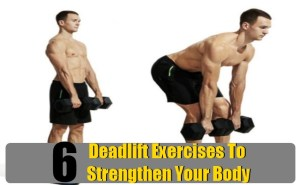 Deadlift Exercises To Strengthen Your Body
