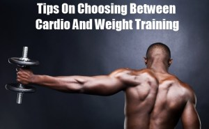 Tips On Choosing Between Cardio And Weight Training
