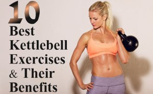 Best Kettlebell Exercises And Their Benefits