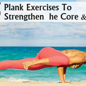 Plank Exercises To Strengthen The Core And Body