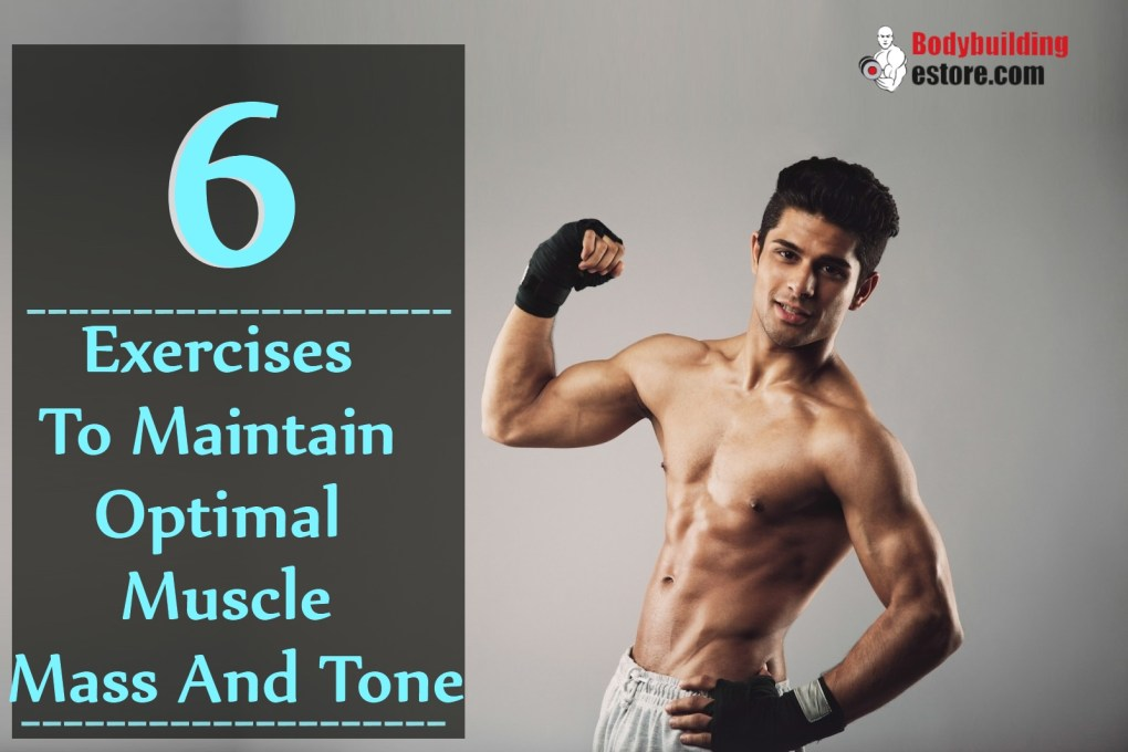 6-exercises-to-maintain-optimal-muscle-mass-and-tone