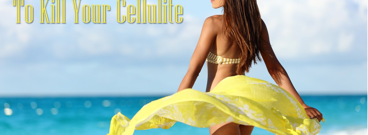 5 Keys to kill your cellulite