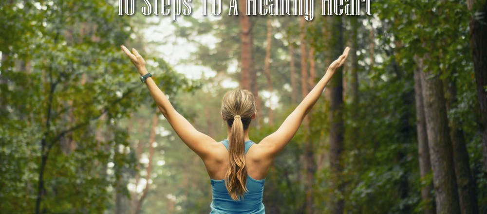 10 Steps To A Healthy Heart