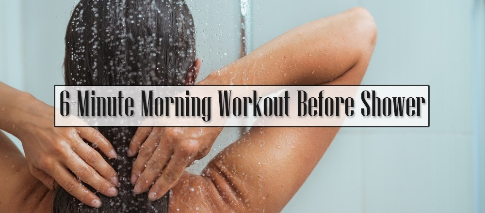 6-Minute Morning Workout Before Shower