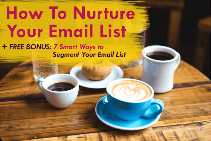 How to nurture email list + 7 smart ways to segment your list