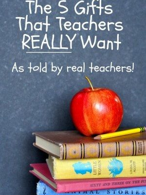 The 5 Gifts That Your Child's Teacher REALLY Wants to Receive…