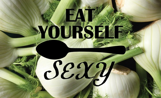 Eat Yourself Sexy | Fennel