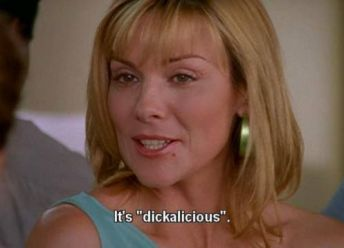 Screenshot of Samantha from Sex and the City quote dickalicious