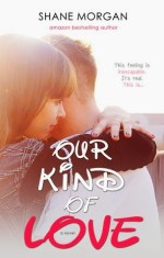 Our Kind of Love by Shane Morgan